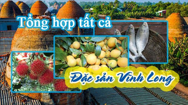 Tổng hợp tất cả đặc sản Vĩnh Long - VietFlavour.com