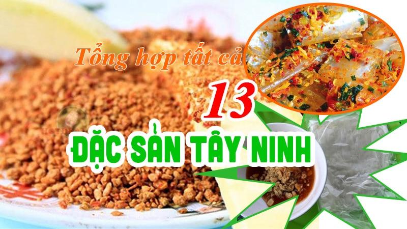Tổng hợp tất cả 13 đặc sản Tân Ninh - VietFlavour.Com